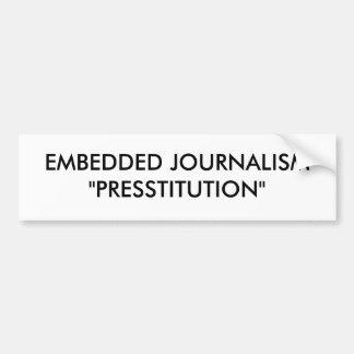 """EMBEDDED JOURNALISM""""PRESSTITUTION"""" CAR BUMPER STICKER"""