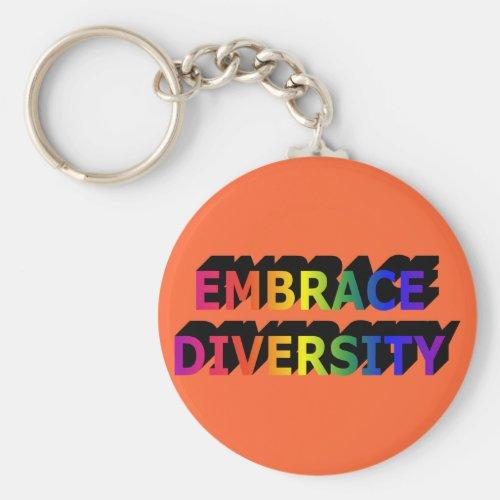 Embrace Diversity (Rainbow) Keychain