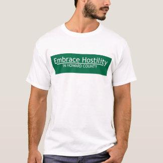 Embrace Hostility in Howard County T-Shirt