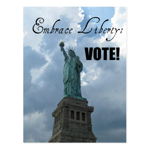 Embrace Liberty...VOTE! Post Card
