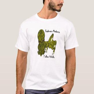 Embrace Madness, Follow Cthulhu T-Shirt
