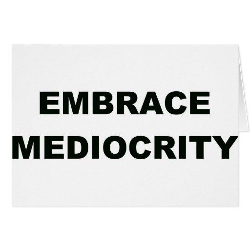 Embrace Mediocrity Card