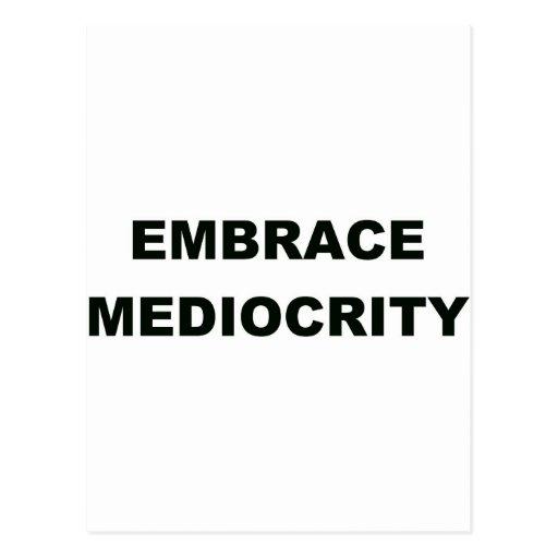 Embrace Mediocrity Post Cards