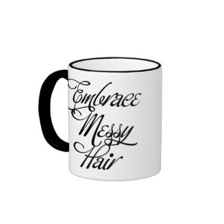 Embrace Messy Hair Ringer Coffee Mug