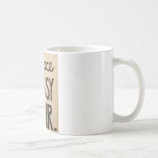 embrace mesy to hair coffee mug