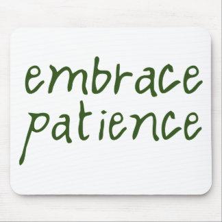 Embrace Patience Mouse Pad