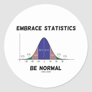 Embrace Statistics Be Normal (Bell Curve) Classic Round Sticker