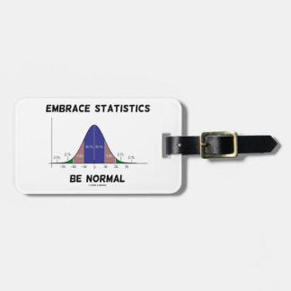 Embrace Statistics Be Normal (Bell Curve) Luggage Tags