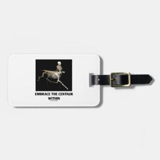 Embrace The Centaur Within (Skeleton) Bag Tag