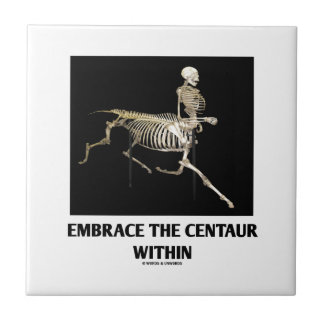 Embrace The Centaur Within (Skeleton) Ceramic Tile