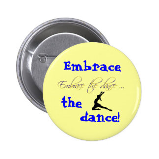 Embrace the dance! button buttons