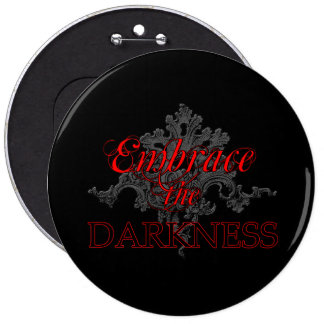 Embrace the Darkness Pins
