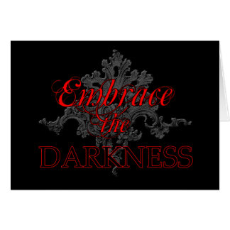 Embrace the Darkness Card