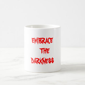 EMBRACE THE DARKNESS coffee mug