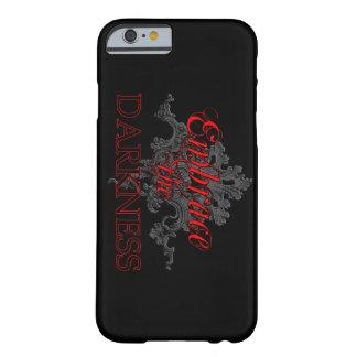 Embrace the Darkness iPhone 6 Case