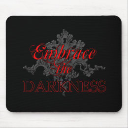 Embrace the Darkness Mouse Pad