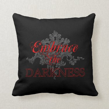 Embrace the Darkness Throw Pillow