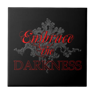 Embrace the Darkness Tile