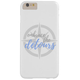Embrace the detours barely there iPhone 6 plus case