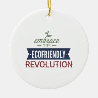 Embrace The Ecofriendly Revolution Ceramic Ornament