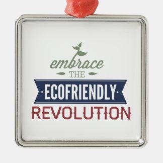 Embrace The Ecofriendly Revolution Metal Ornament