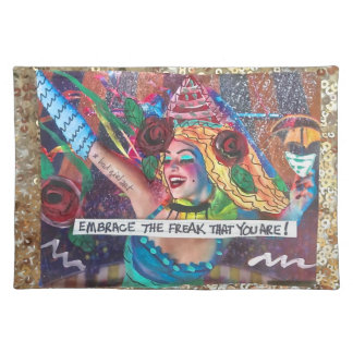 EMBRACE THE FREAK THAT YOU ARE. CLOTH PLACEMAT