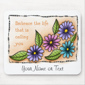 Embrace The Life Mouse Pad