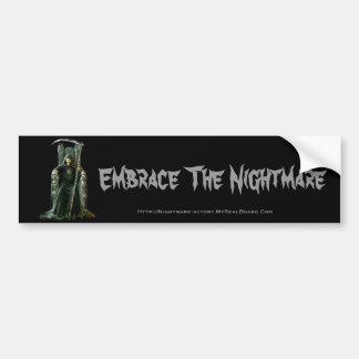 Embrace The Nightmare Bumper Sticker
