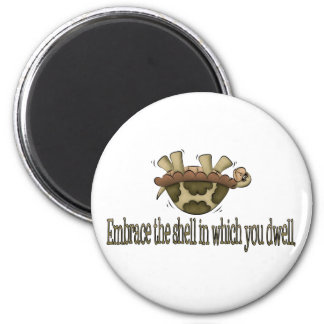 Embrace The Shell 2 Inch Round Magnet