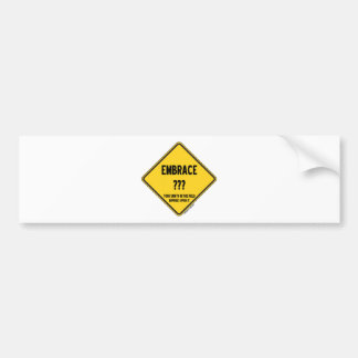 Embrace Uncertainty Your Sanity In This Field Sign Car Bumper Sticker