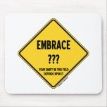 Embrace Uncertainty Your Sanity In This Field Sign Mousepad