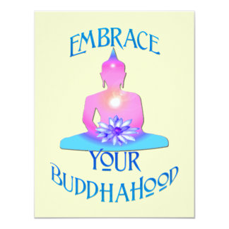 """""""Embrace Your BuddhaHood"""" Buddhism Designs 4.25x5.5 Paper Invitation Card"""