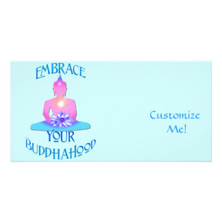 """Embrace Your BuddhaHood"" Buddhism Designs Custom Photo Card"