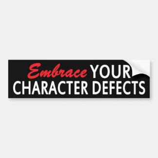 EMBRACE YOUR CHARACTER DEFECTS Bumper Sticker Car Bumper Sticker