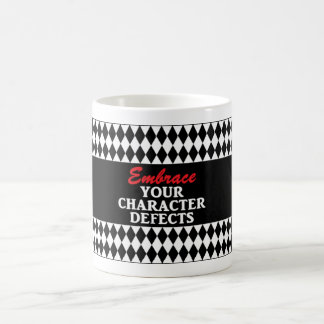 EMBRACE YOUR CHARACTER DEFECTS Sober Recovery Mug