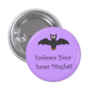 Embrace Your Inner Dingbat! Pinback Button