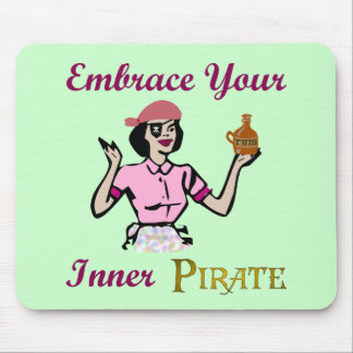 Embrace Your Inner Pirate Mouse Pad