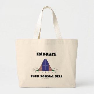 Embrace Your Normal Self (Bell Curve Humor) Large Tote Bag