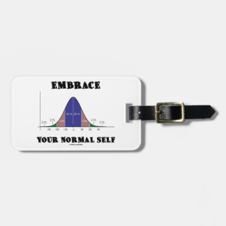 Embrace Your Normal Self (Bell Curve Humor) Bag Tags