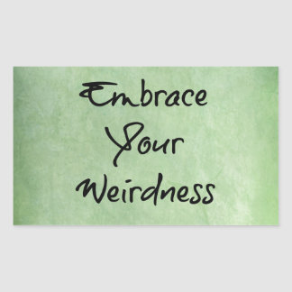 Embrace Your Weirdness Rectangular Sticker