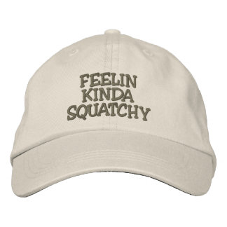 Embroidered FEELIN KINDA SQUATCHY Hat - *BOBO* Hat