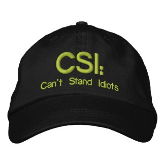 Embroidered Hat CSI: Can't Stand Idiots embroideredhat