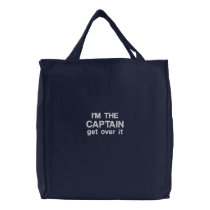 Embroidered - I'm the Captain. Get over it - funny Embroidered Tote Bag