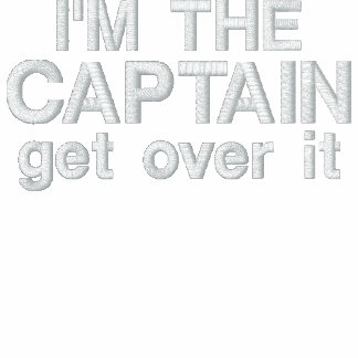 Embroidered - I'm the Captain. Get over it - funny Hoody