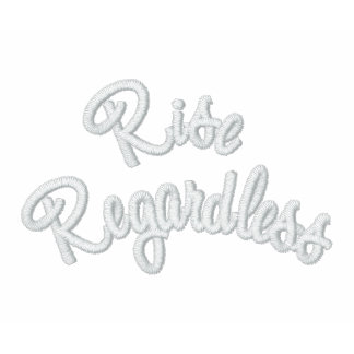 Embroidered Rise Regardless
