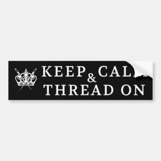 Embroidery Keep Calm Thread On Crafts {Dark} Bumper Sticker