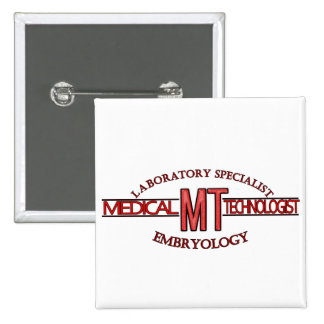 EMBRYOLOGY SPECIALIST LAB MT  MEDICAL TECHNOLOGIST BUTTON