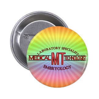 EMBRYOLOGY SPECIALIST LAB MT  MEDICAL TECHNOLOGIST PINBACK BUTTON