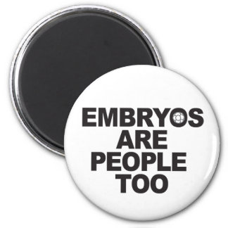Embryos Are People Too Magnets