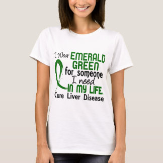Emerald Green For Someone I Need Liver Disease T-Shirt